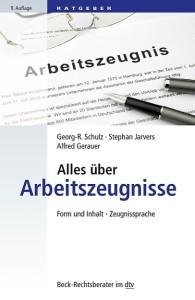 Dr. Georg-R. Schulz, Alles über Arbeitszeugnisse